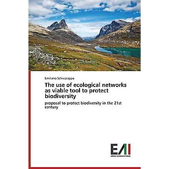 The use of ecological networks as viable tool to protect biodiversity by Schivazappa Emiliano