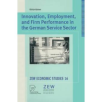 Innovation Employment and Firm Performance in the German Service Sector by Kaiser & Ulrich