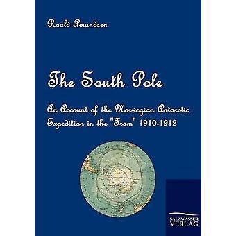 The South Pole by Amundsen & Roald