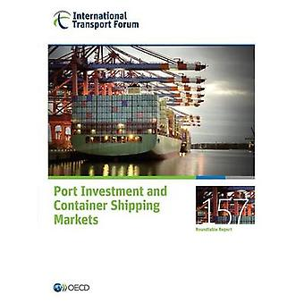 ITF Round Tables Port Investment and Container Shipping Markets by OECD