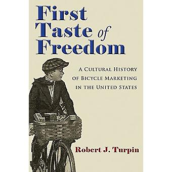 First Taste of Freedom - A Cultural History of Bicycle Marketing in th