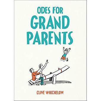 Odes for Grandparents by Clive Whichelow - 9781849538480 Book