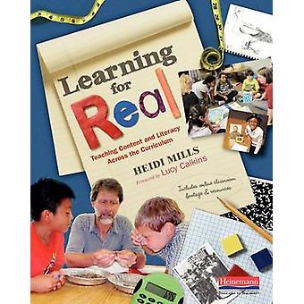 Learning for Real - Teaching Content and Literacy Across the Curriculu