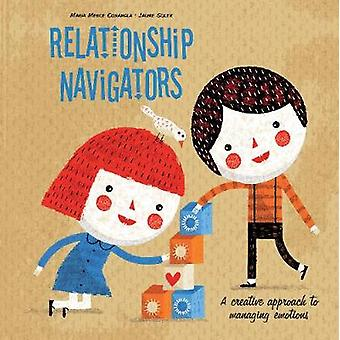 Relationship Navigators - A Creative Approach to Managing Emotions by