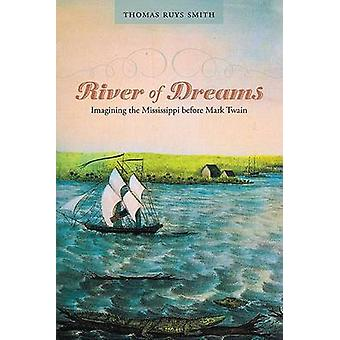 River of Dreams by Thomas Ruys Smith - 9780807132333 Book