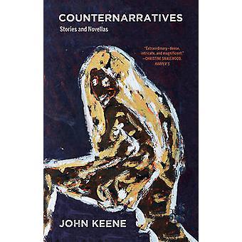 Counternarratives by John Keene - 9780811225526 Book