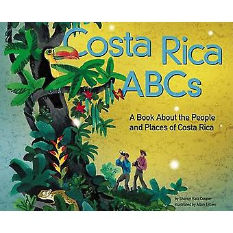 Costa Rica ABCs - A Book about the People and Places of Costa Rica by