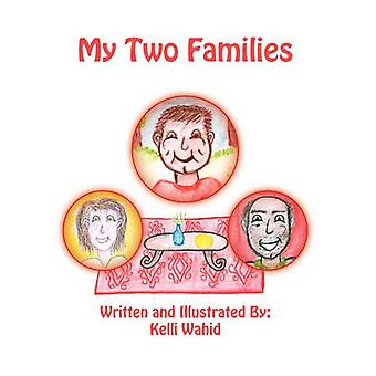 My Two Families by Kelli Wahid - 9781456022075 Book