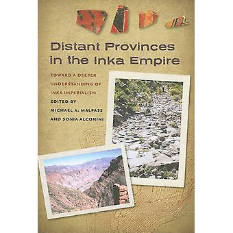 Distant Provinces in the Inka Empire - Toward a Deeper Understanding o