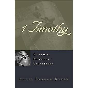 1 Timothy by Philip Graham Ryken - 9781596380493 Book