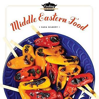 Cooking School Middle Eastern Food by Sara Gilbert - 9781608185054 Bo