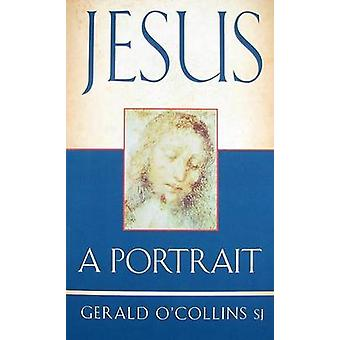 Jesus - A Portrait by Gerald O'Collins - 9781570757839 Book