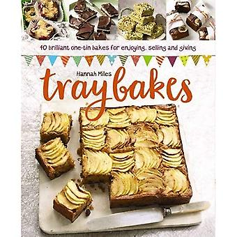 Traybakes: 40 Brilliant One-Tin Bakes for Enjoying, Giving and Selling
