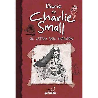 Diario de Charlie Small 11. El Nido del Halcon - 9788415235774 Book
