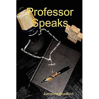 Professor Speaks by Bradford & Jumanne