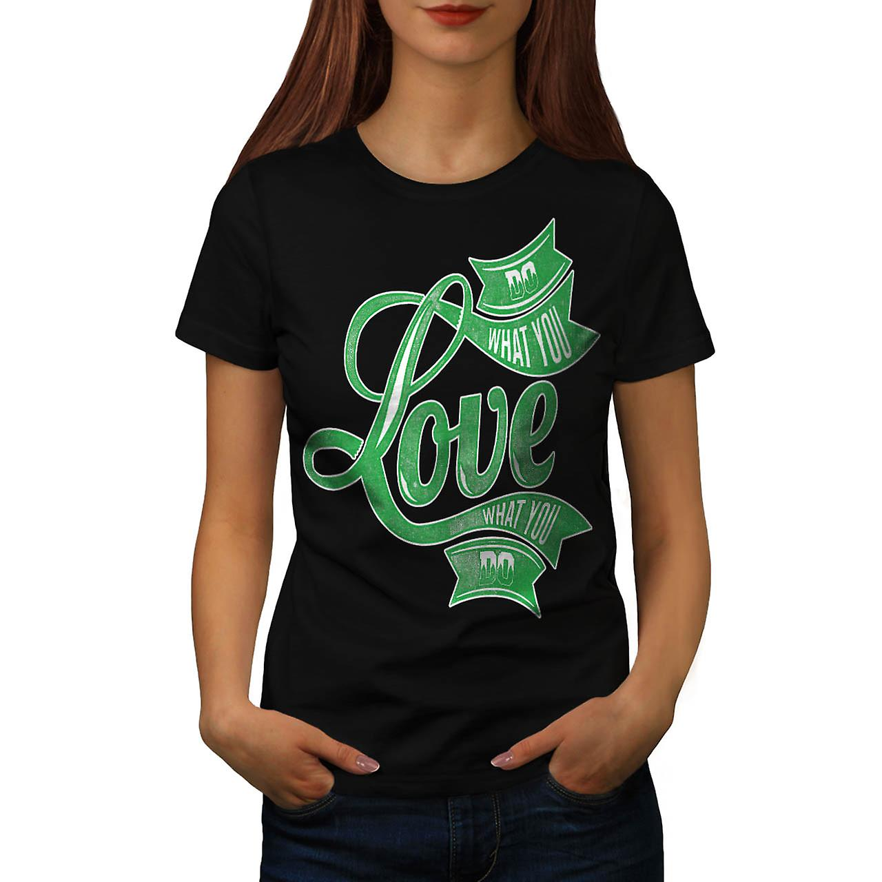 Do What You Love Life Inspired Women Black T-shirt | Wellcoda