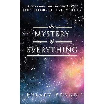 The Mystery of Everything: A Lent course based around the film The Theory of Everything (Lent Book) (Paperback) by Brand Hilary