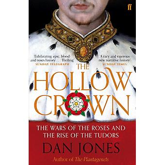 The Hollow Crown: The Wars of the Roses and the Rise of the Tudors (Paperback) by Jones Dan