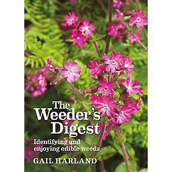 The Weeder's Digest: Identifying & enjoying edible weeds (Paperback) by Harland Gail