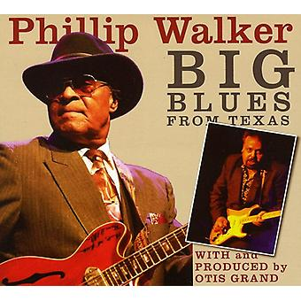 Phillip Walker - Big Blues From Texas [CD] USA import