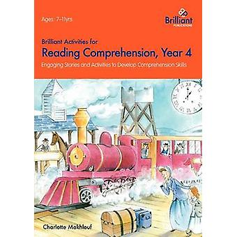 Brilliant Activities for Reading Comprehension Year 4 by Makhlouf & Charlotte
