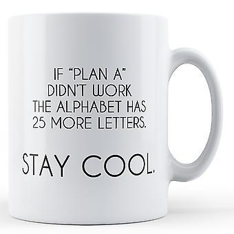 Plan einer Didnt arbeiten das Alphabet hat 25 weitere Buchstaben - Becher gedruckt