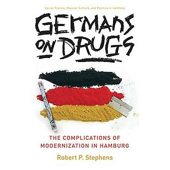 Germans on Drugs - The Complications of Modernization in Hamburg by Ro