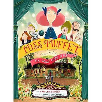 Miss Muffet - or What Came After by Marilyn Singer - 9780547905662 Bo