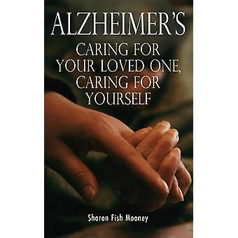 Alzheimer - Pflege für Ihre liebsten - Fürsorge für sich selbst durch Sharo