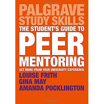 The Student's Guide to Peer Mentoring - Get More From Your University