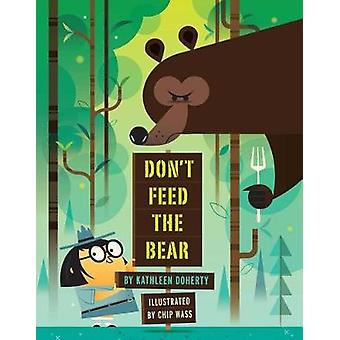 Don't Feed the Bear by Kathleen Doherty - 9781454919797 Book