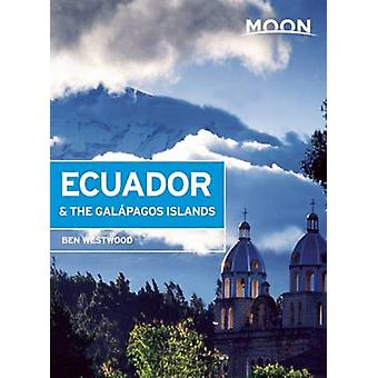 Moon Ecuador & the Galapagos Islands (6th Revised edition) by Ben Wes