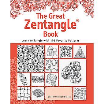Le grand livre de Zentangle - apprendre à s'emmêler avec 101 modèles préférés
