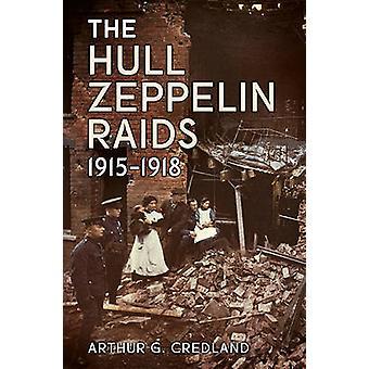 Der Rumpf Zeppelin Überfälle 1915-18 durch Arthur G. Credland - 9781781552520