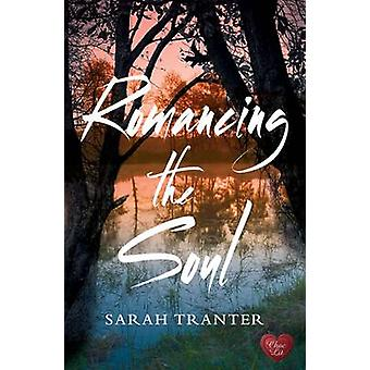 Romancing the Soul by Sarah Tranter - 9781781890752 Book