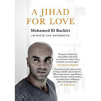 A Jihad for Love by Mohamed El Bachiri - 9781786698001 Book