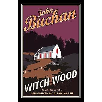 Witch Wood by John Buchan - 9781846974564 Book