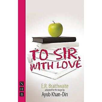 Sir - mit Liebe von E. R. Braithwaite - Ayub Khan-Din - 97818484237