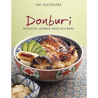 Donburi - Japanese Home Cooking by Aki Watanabe - 9789814398510 Book