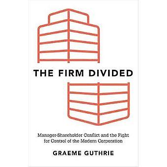 Die Firma unterteilt - Manager-Aktionär Konflikt und der Kampf für Cont