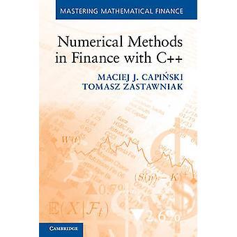 Numerical Methods in Finance with C++ by Maciej J. Capinski - Tomasz