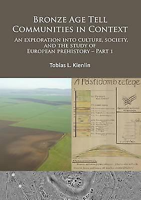 Bronze Age Tell Communicravates in Context - An Exploration into Culture -