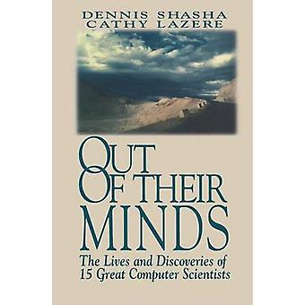 Out of their Minds  The Lives and Discoveries of 15 Great Computer Scientists by Shasha & Dennis