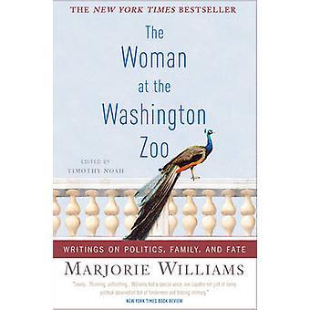 Die Frau an der Washington Zoo - Schriften zur Politik - Familie und Fa