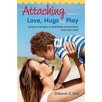 Befestigung durch Liebe - Umarmungen und Play - einfache Strategien, die helfen, Bui