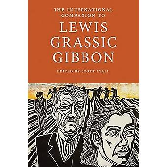 The International Companion to Lewis Grassic Gibbon by Scott Lyall -