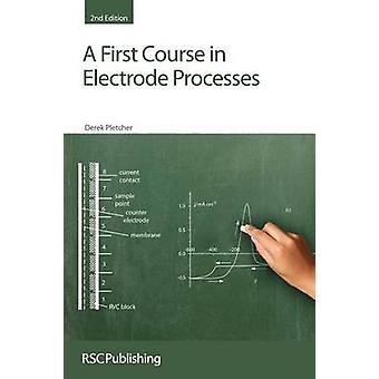 Einem ersten Kurs in Elektrode verarbeitet (2nd Revised Edition) von Derek
