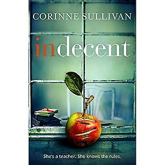 Indecent: A taut psychological thriller about� class and lust