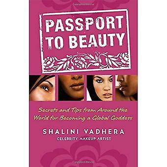 Paspoort naar schoonheid: geheimen en Tips van over de hele wereld om een globale godin