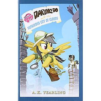 My Little Pony: Daring Do and the Forbidden City of Clouds (Daring Do Adventure Collection)